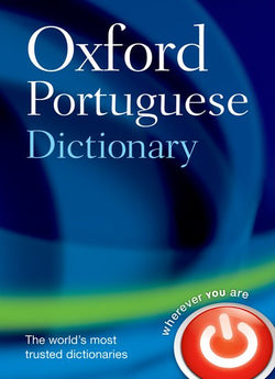 Oxford Portuguese Dictionary: Portuguese-English & English-Portuguese