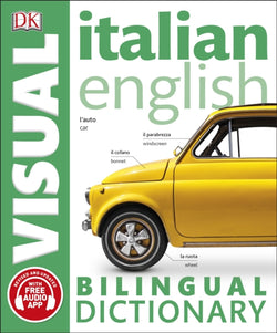 DK Italian-English Visual Bilingual Dictionary. With free audio 9780241292440