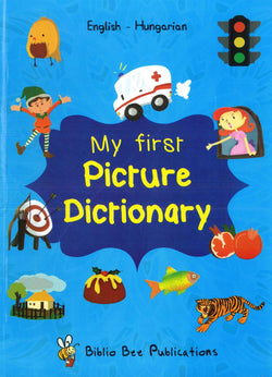 My First Picture Dictionary: English-Hungarian - 9781908357281 - front cover