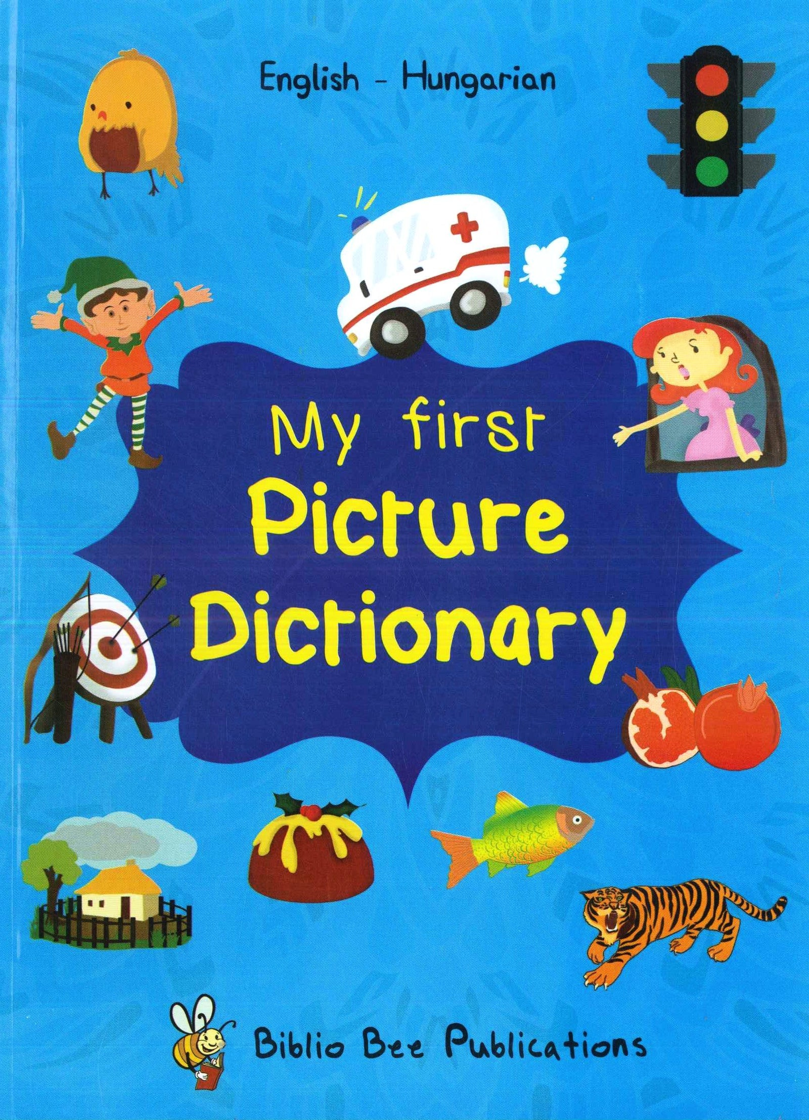 My First Picture Dictionary: English-Hungarian - 9781908357281