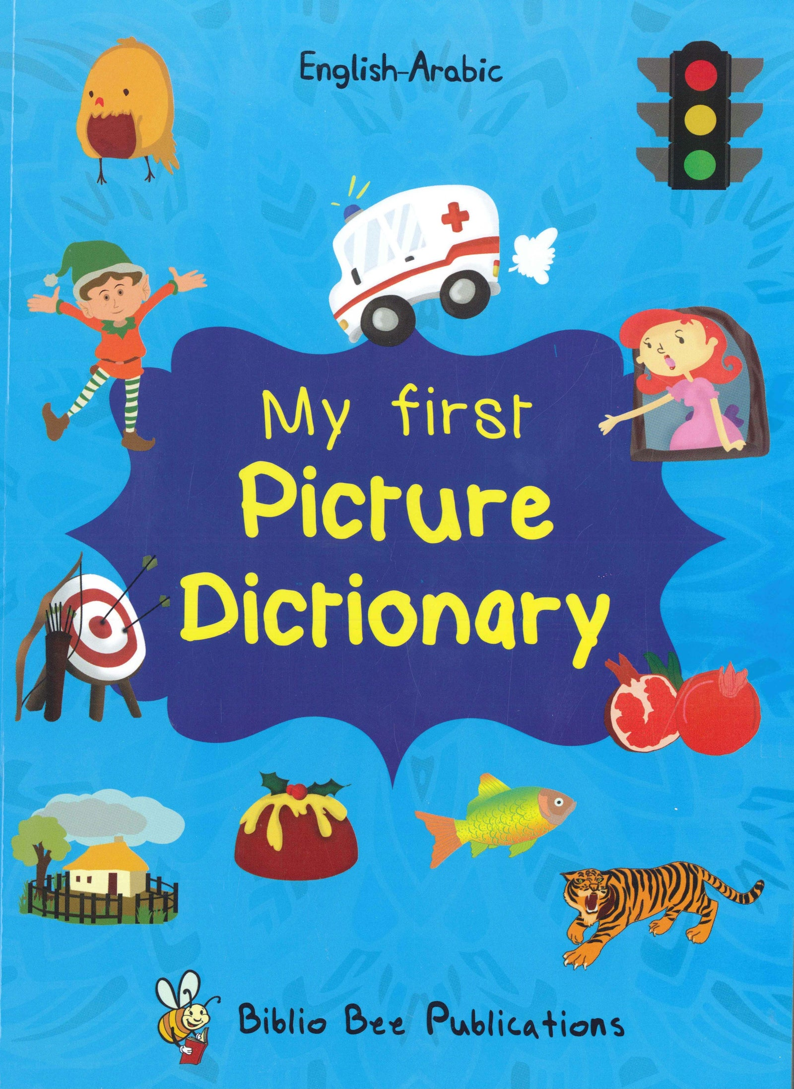 My First Picture Dictionary: English-Arabic 9781908357748 - front cover
