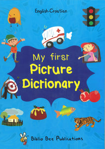 My First Picture Dictionary: English-Croatian 9781908357779