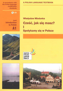 Czesc, Jak Sie Masz? Level A1: Introduction to Polish course + audio CD - 9788324231089 - front cover