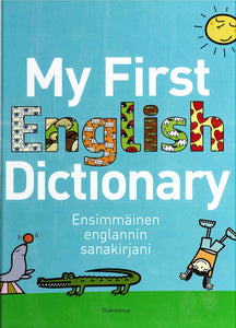 My First English Dictionary: English-Finnish. Illustrated for children and school use 9789512080267