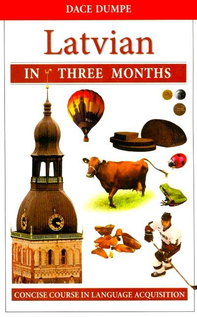 Latvian in Three Months - A concise Latvian course 9789934003424 - front cover