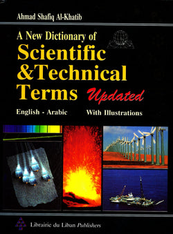 New Dictionary of Scientific and Technical Terms - English-Arabic 9789953100005