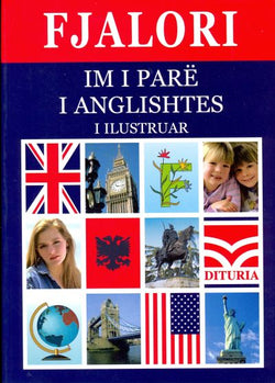 My First English-Albanian & Albanian-English Illustrated Dictionary for Children