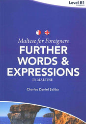 Maltese for Foreigners: Further Words and Expressions in Maltese