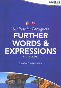 Maltese for Foreigners: Further Words and Expressions in Maltese 9789995746575