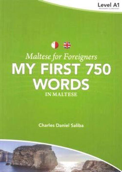 Maltese for Foreigners - My First 750 Words in Maltese 9789995782610