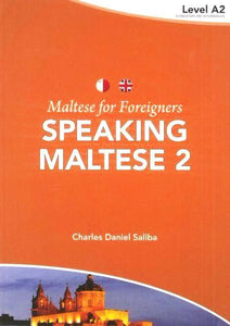Maltese for Foreigners - Speaking Maltese 2 9789995782634
