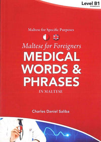 Maltese for Foreigners - Medical Words and Phrases in Maltese 9789995782696
