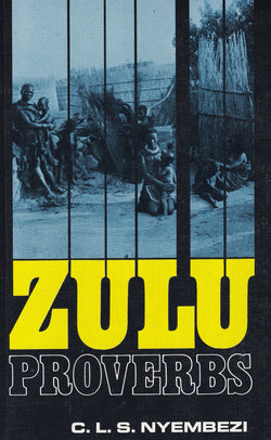 Zulu Proverbs: Zulu-English-English -9780796002303 - front cover