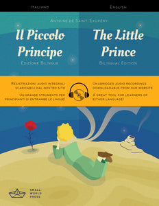 The Little Prince: Italian/English Bilingual Reader with free Audio Download - Il Piccolo Principe 9781999706128