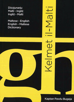 Kelmet Il-Malti: Maltese-English & English-Maltese Pocket Dictionary 9789995704896