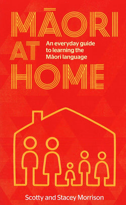 Maori at Home - An everyday guide to learning the Maori language 9780143771470