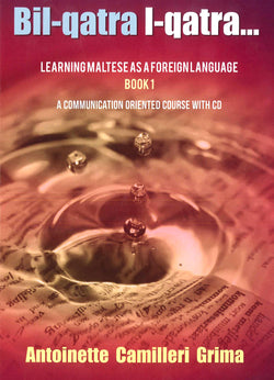 Bil-Qatra l-Qatra - Learning Maltese as a Foreign Language - Book 1 - Book and free CD
