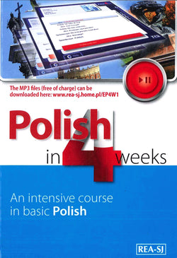 Polish in 4 Weeks - Level 1. An intensive course in basic Polish. Book with free MP3 audio download 9788379931774