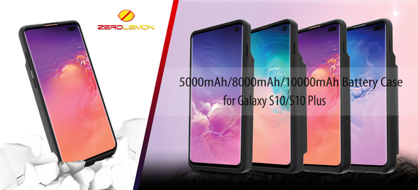 ZeroLemon Launches the Battery Case for the Samsung Galaxy S10 with Two Types of Battery Capacity, 5000mAh and 8000mAh