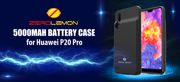 ZeroLemon Inroduces Top Performing Battery Cases for Huawei P20