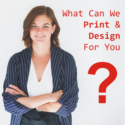 What can we print and design for you?