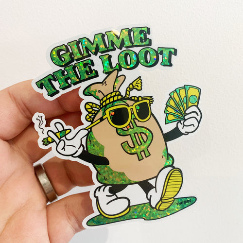 Gimme The Loot Sticker