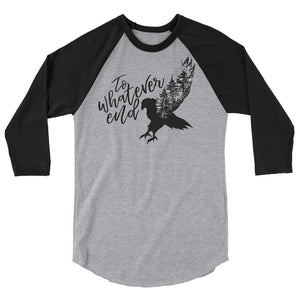 To Whatever End Raglan-- Throne of Glass