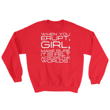 When You Erupt Sweatshirt-- A Court of Wings and Ruin