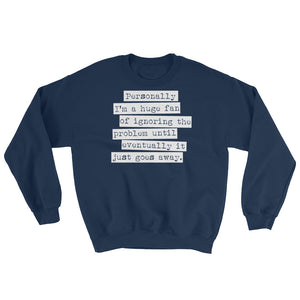 Ignoring The Problem Sweatshirt- Teen Wolf
