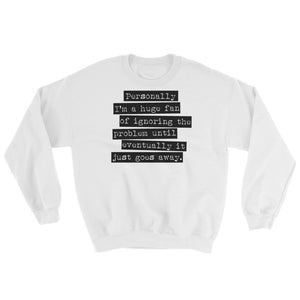 Ignoring The Problem Sweatshirt-- Teen Wolf
