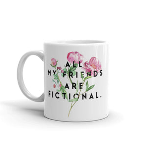 All My Friends Are Fictional Mug