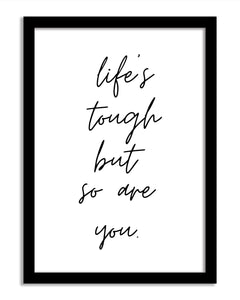 Quotes Framed Print - Life's Tough