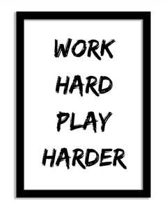 Quotes Framed Print - Work Hard Play Harder