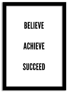 Quotes Framed Print - Believe; Achieve; Succeed