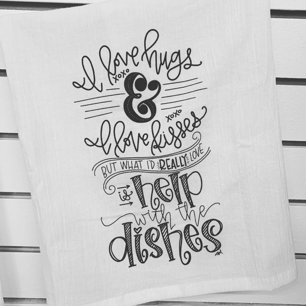 TEA TOWEL - Hugs, kisses, dishes