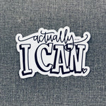 STICKER - Actually I Can.