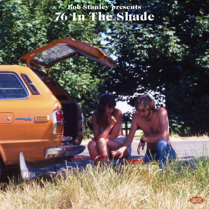 Bob Stanley Presents 76 In The Shade (Ace)