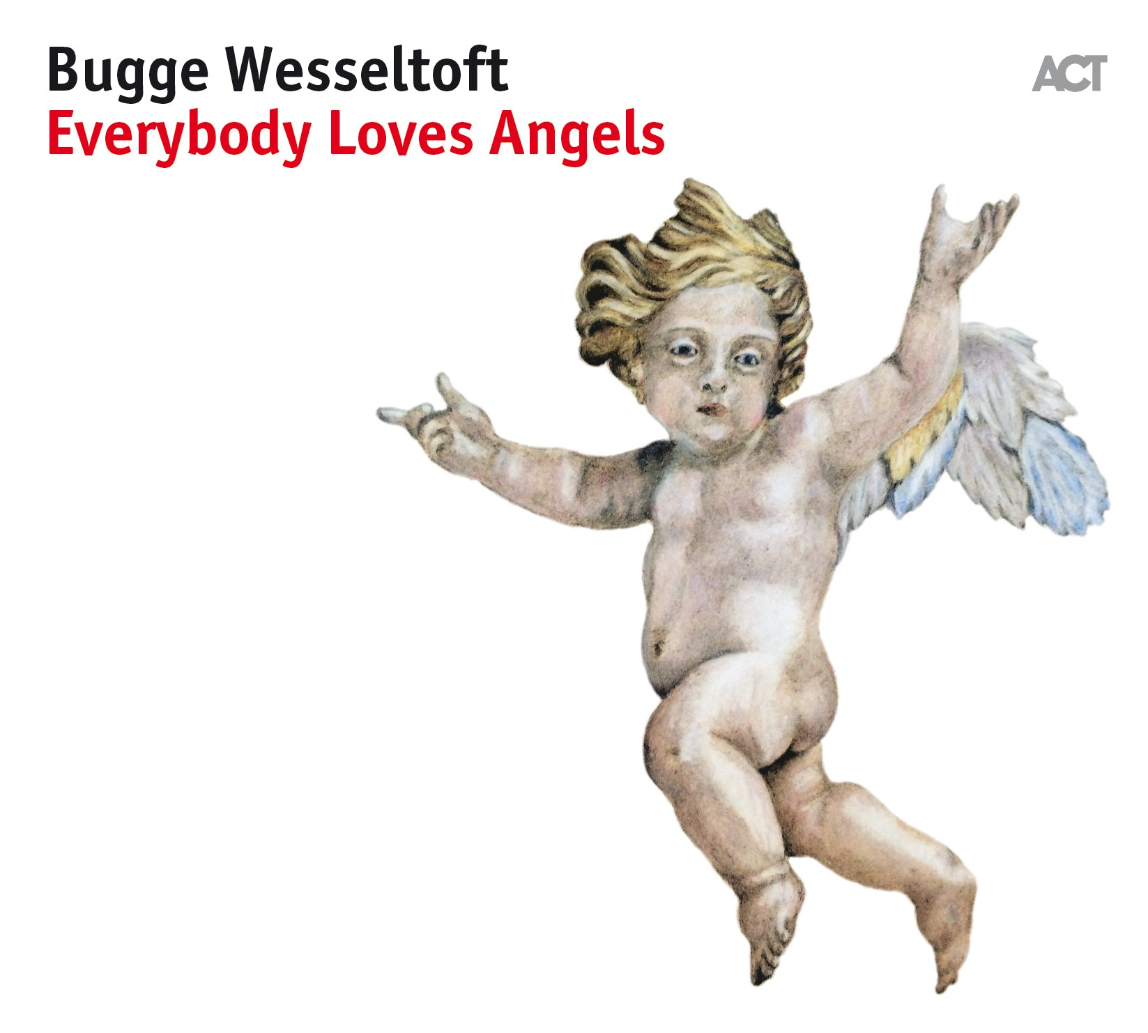 Bugge Wesseltoft - Everybody Loves Angels (ACT)