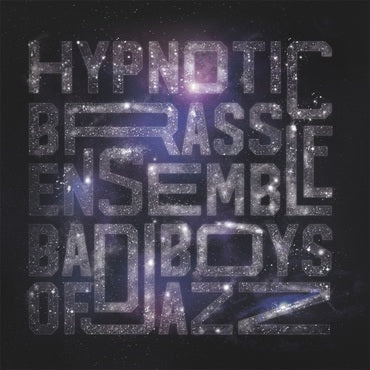 Hypnotic Brass Ensemble - Bad Boys Of Jazz (Pheelco Records)