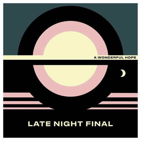 Late Night Final - A Wonderful Hope (PIAS)