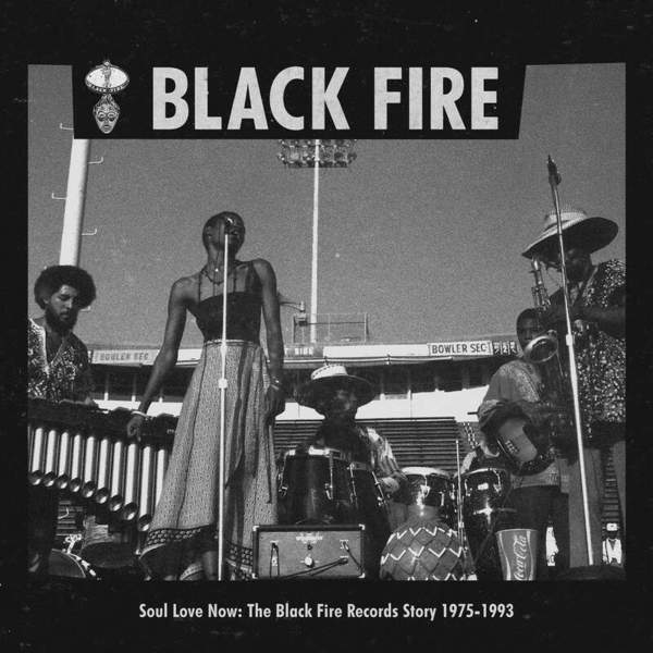 Various Artists - Soul Love Now: The Black Fire Records Story 1975-1993 (Strut)