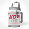 Don't Wish For It, Work For It Half Gallon Carry Jug