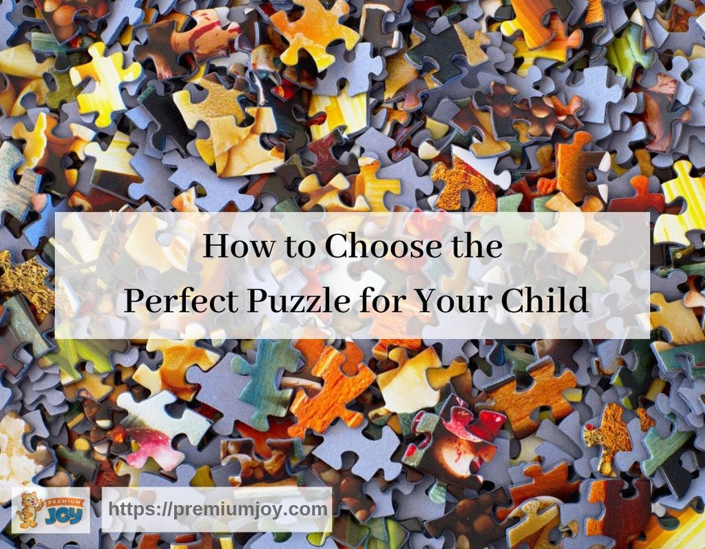 How to Choose the Perfect Puzzle for Your Child