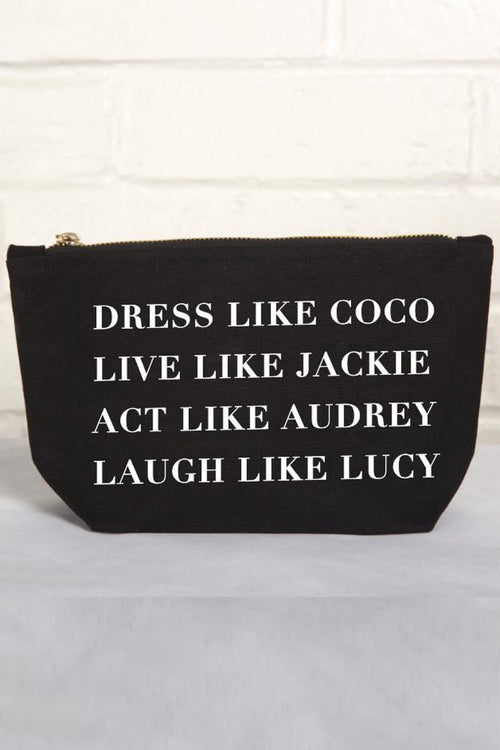 Dress Like Coco Live Like Jackie Act Like Audrey Laugh Like Lucy Pouch