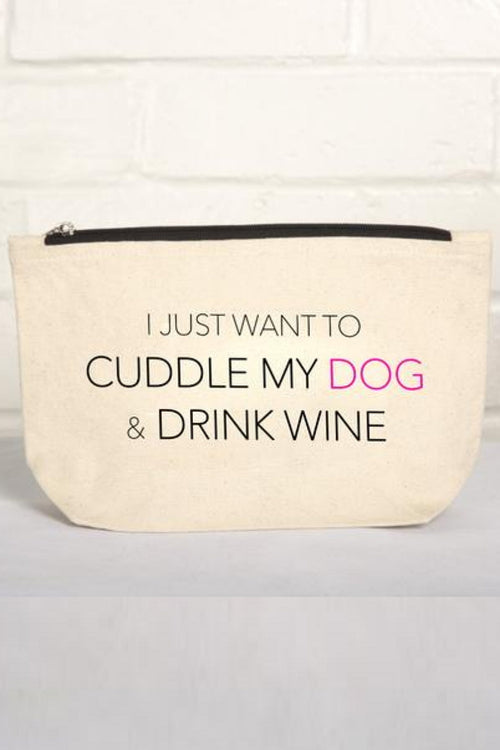Cuddle My Dog and Drink Wine Pouch