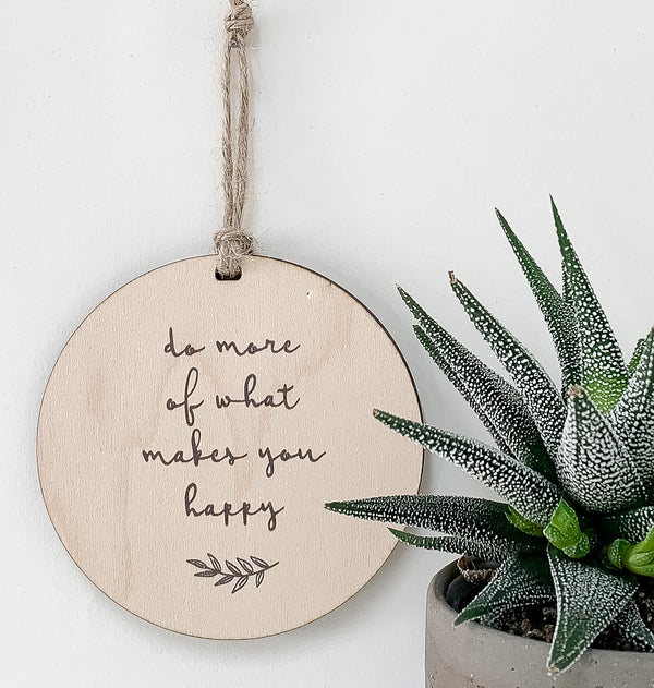 do more of what makes you happy_urban nest decor