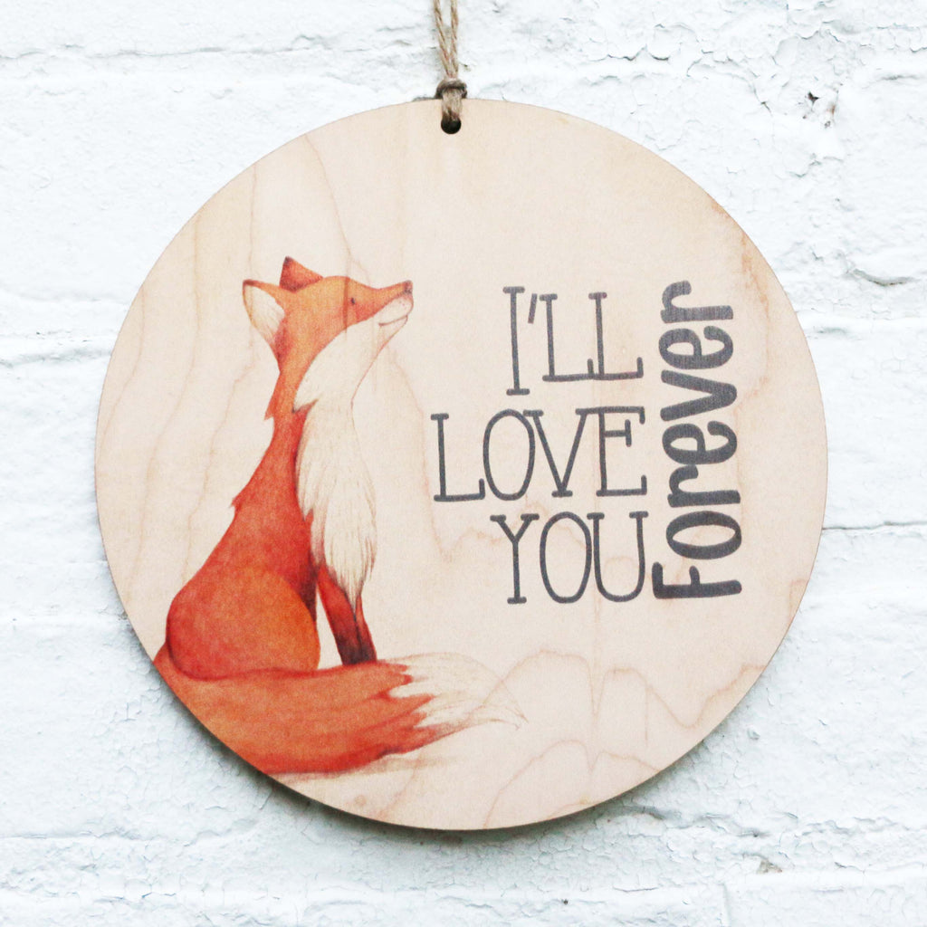 I'll love you forever, print on wood