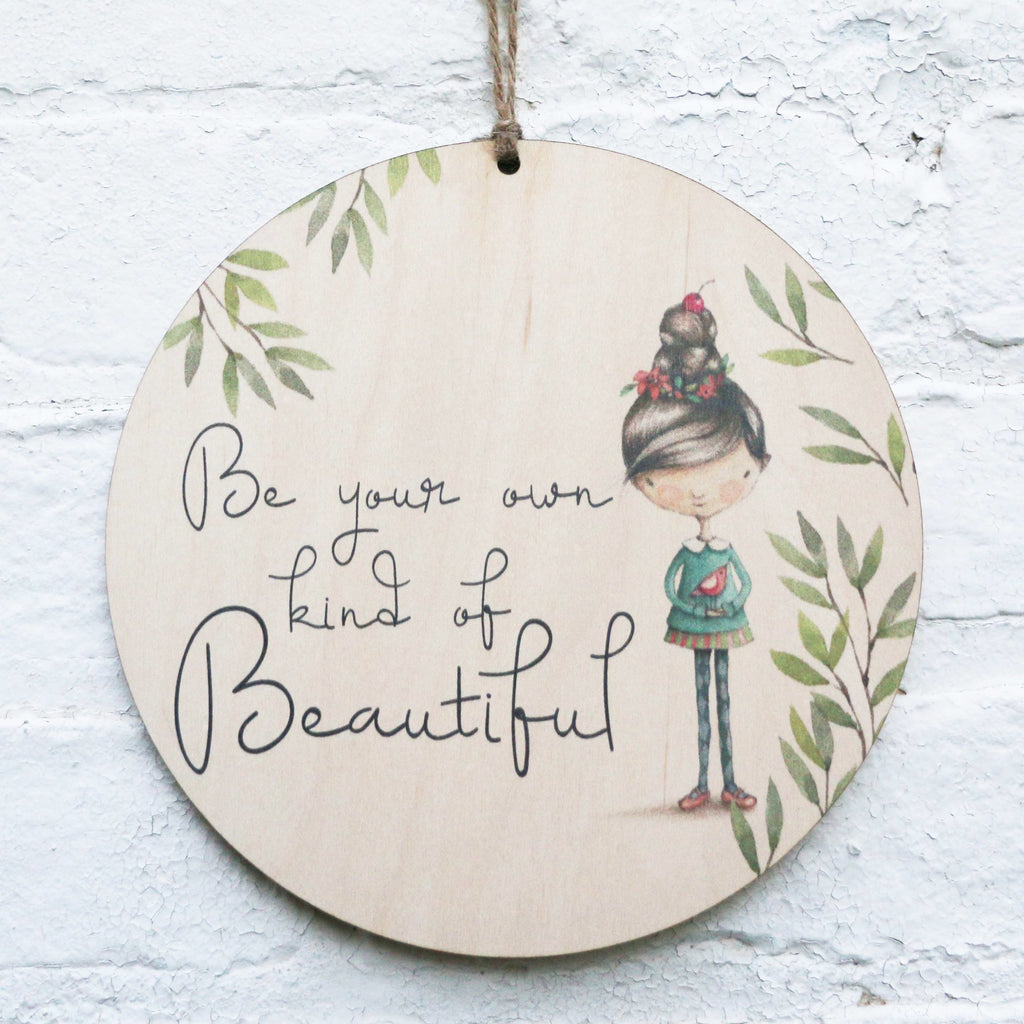 Be Your Own Kind of Beautiful, Print on Wood