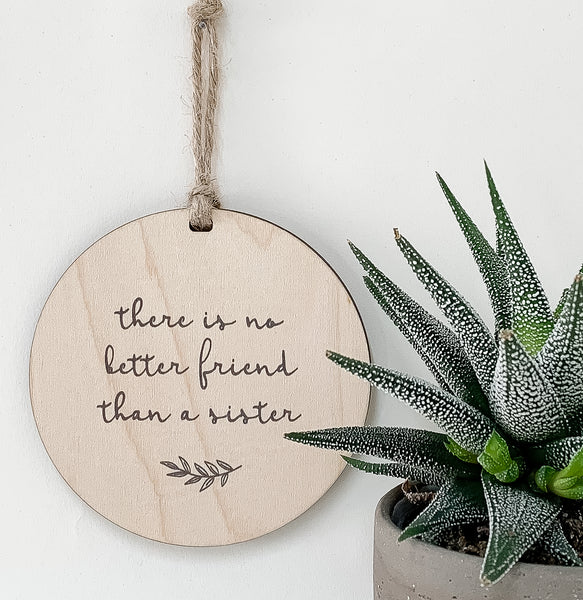 There Is No Better Friend Than A Sister_urban nest decor