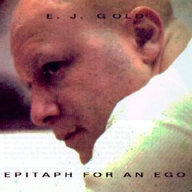 Epitaph for an Ego Music CD by E.J. Gold Cover photo by Ken Paulsen